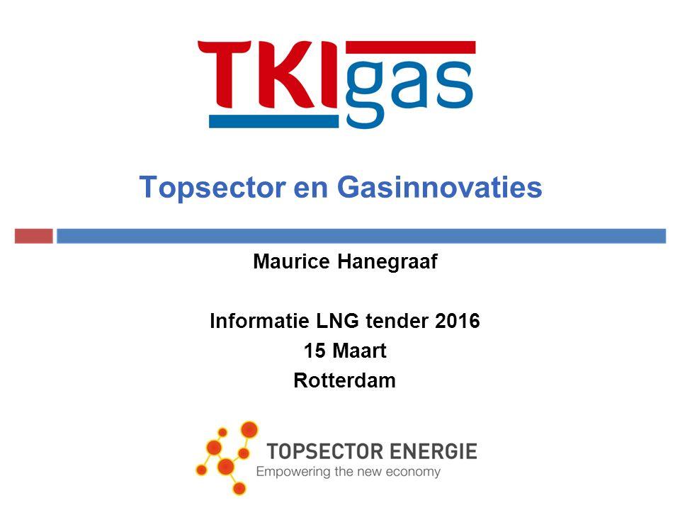 Agenda 13.00:Introductie - Jeroen van Hengstum (RVO) & Maurice Hanegraaf (TKI Gas) 13.30TKI LNG Projecten 2015: TNO: Ontwikkeling van een LNG overslagsysteem VSL BV: Primary LNG Mass Flow Standard Kema: Een correct octaangetal voor LNG IHC: Ontwikkeling, bouw, testen en validatie prototype LNG-Sleephopperzuiger TNO: CEMS: Continue Emissie Monitoring Mobiele Stroom B.V.: Mobiele Groene stroom 14.30PAUZE 15.00 Nationaal LNG platform