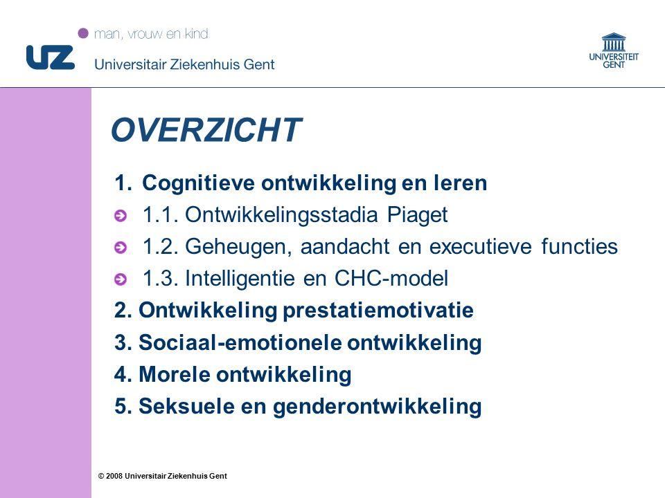 22 © 2008 Universitair Ziekenhuis Gent OVERZICHT 1.Cognitieve ontwikkeling en leren 1.1. Ontwikkelingsstadia Piaget 1.2. Geheugen, aandacht en executi