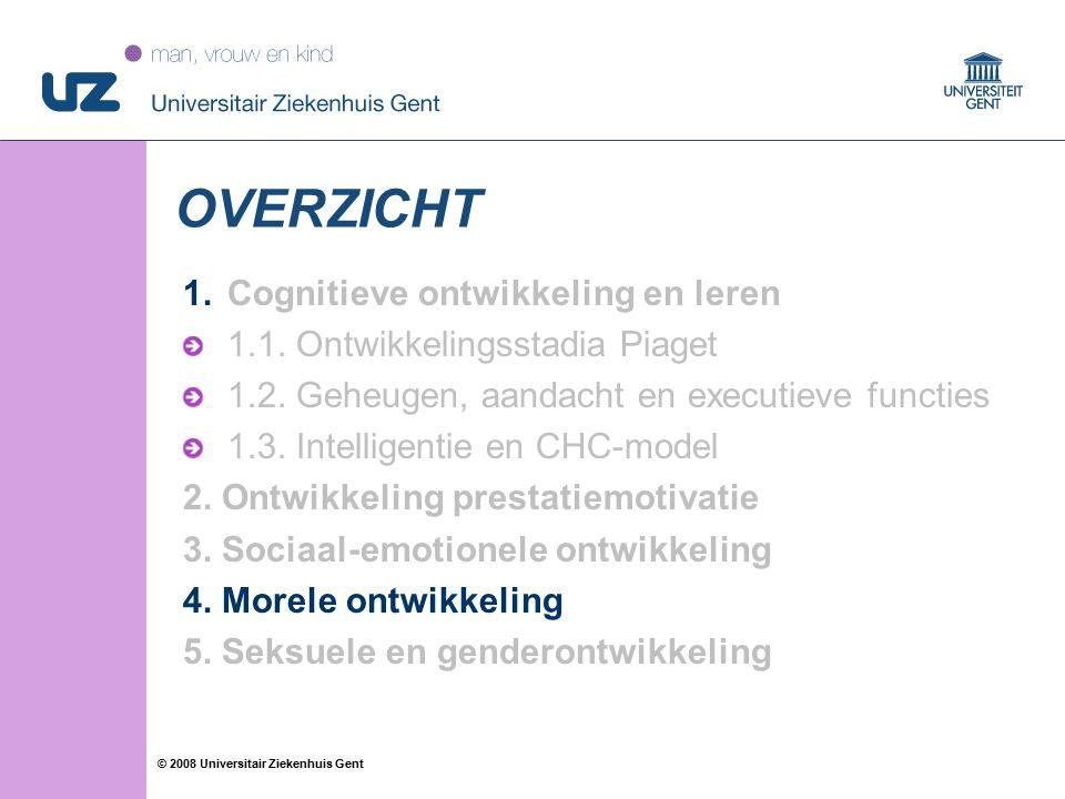 43 © 2008 Universitair Ziekenhuis Gent OVERZICHT 1.Cognitieve ontwikkeling en leren 1.1. Ontwikkelingsstadia Piaget 1.2. Geheugen, aandacht en executi