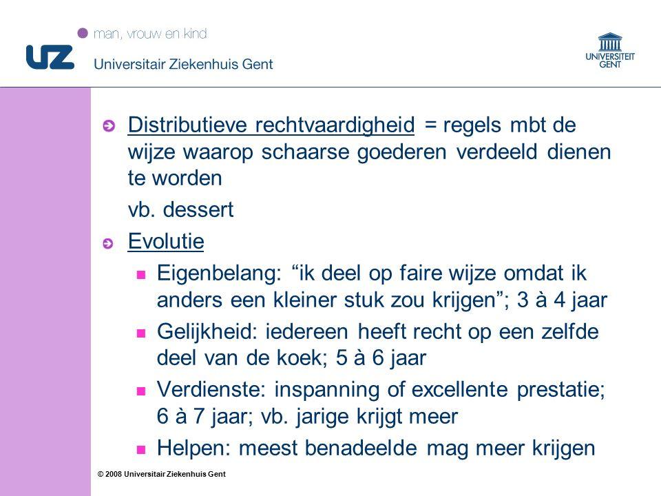 45 © 2008 Universitair Ziekenhuis Gent Distributieve rechtvaardigheid = regels mbt de wijze waarop schaarse goederen verdeeld dienen te worden vb.