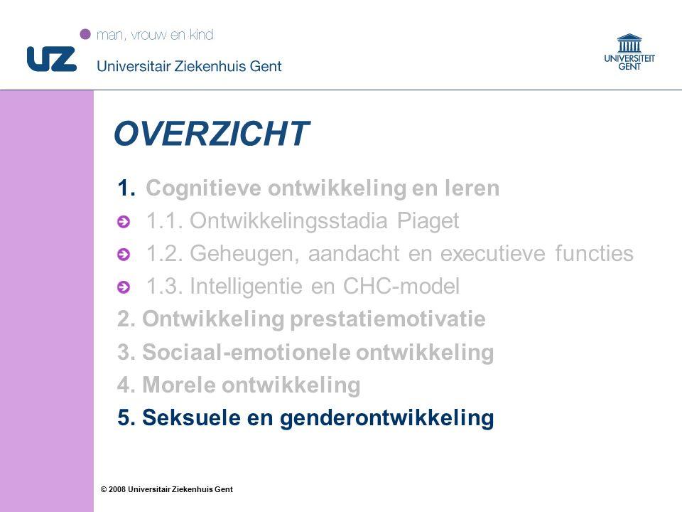 52 © 2008 Universitair Ziekenhuis Gent OVERZICHT 1.Cognitieve ontwikkeling en leren 1.1. Ontwikkelingsstadia Piaget 1.2. Geheugen, aandacht en executi