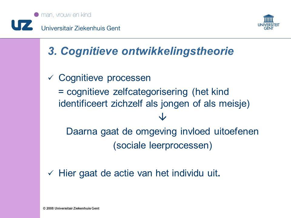 59 © 2008 Universitair Ziekenhuis Gent 3. Cognitieve ontwikkelingstheorie Cognitieve processen = cognitieve zelfcategorisering (het kind identificeert
