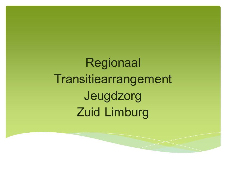 Regionaal Transitiearrangement Jeugdzorg Zuid Limburg