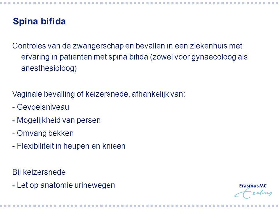Spina bifida Controles van de zwangerschap en bevallen in een ziekenhuis met ervaring in patienten met spina bifida (zowel voor gynaecoloog als anesth