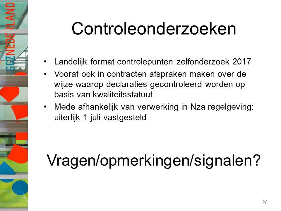 Controleonderzoeken Landelijk format controlepunten zelfonderzoek 2017 Vooraf ook in contracten afspraken maken over de wijze waarop declaraties gecon