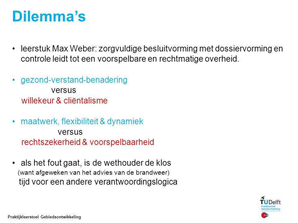 Dilemma's leerstuk Max Weber: zorgvuldige besluitvorming met dossiervorming en controle leidt tot een voorspelbare en rechtmatige overheid. gezond-ver