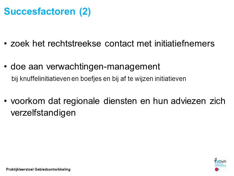 Succesfactoren (2) zoek het rechtstreekse contact met initiatiefnemers doe aan verwachtingen-management bij knuffelinitiatieven en boefjes en bij af t