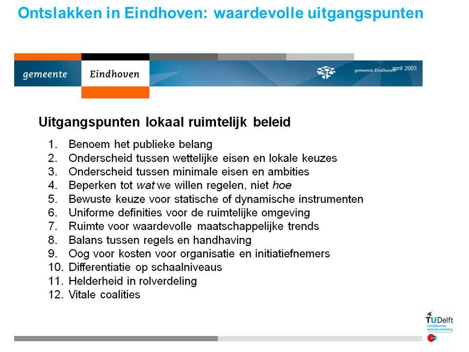 Ontslakken in Eindhoven: waardevolle uitgangspunten april 2003 8 Praktijkleerstoel gebiedsontwikkeling