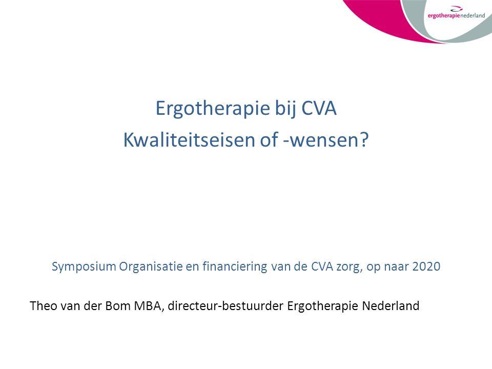 Ergotherapie bij CVA Kwaliteitseisen of -wensen.