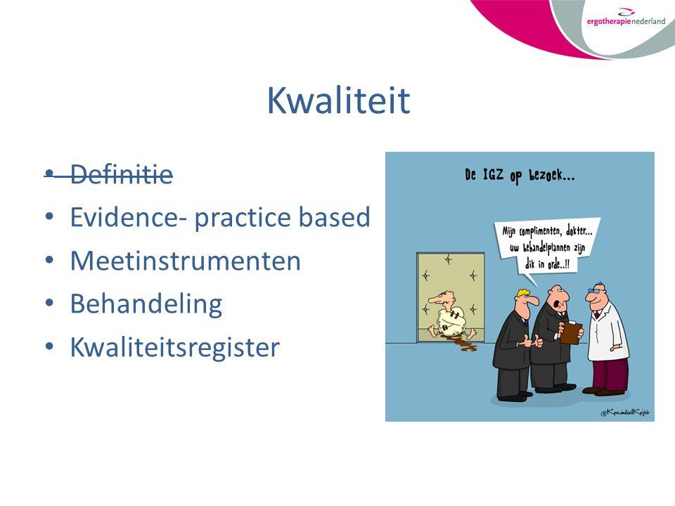 Evidence – practice based/documenten Monodisicplinaire richtlijn Ergotherapie bij CVA Steultjens, E.M.J., Cup, E.H.C., Zajec, J., Van Hees, S., (2013) Ergotherapierichtlijn bij MS, CVA of de ziekte van Parkinson Evenhuis E, Eyssen ICJM (2012) Ergotherapie na een CVA, Informatie voor cliënten en hun naasten Lectoraat Neurorevalidatie van de Hogeschool van Arnhem en Nijmegen i.s.m.