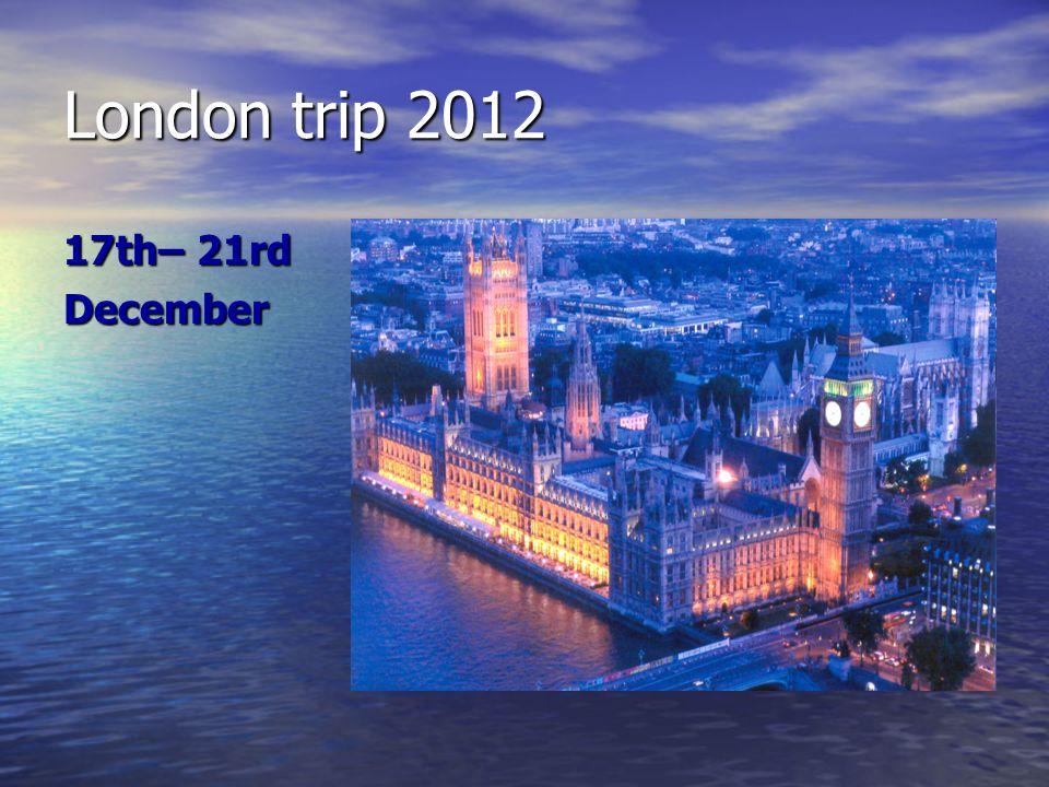 London trip 2012 17th– 21rd December