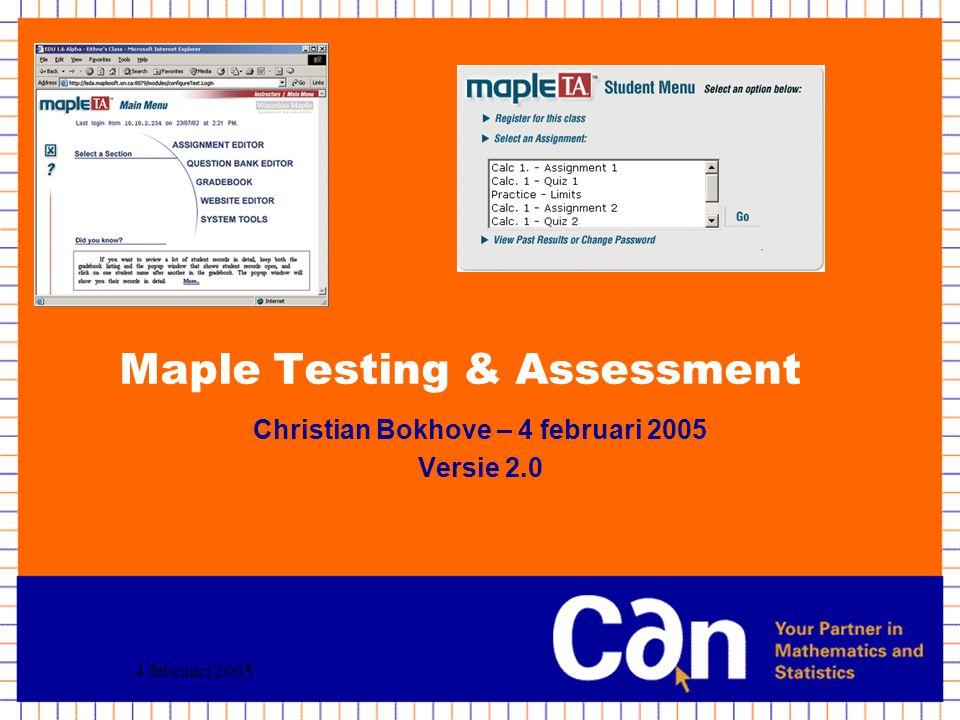 4 februari 2005 Inhoud In deze workshop leert u Maple TA kennen: Dit is een workshop, daarom zult u ook de tijd krijgen om zelf met Maple TA te experimenteren.
