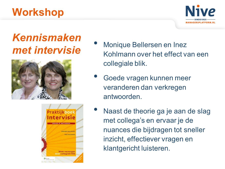 Workshop Kennismaken met intervisie Monique Bellersen en Inez Kohlmann over het effect van een collegiale blik.
