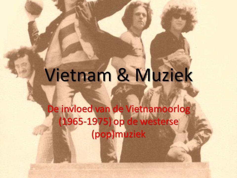 Vietnam & Muziek De invloed van de Vietnamoorlog (1965-1975) op de westerse (pop)muziek