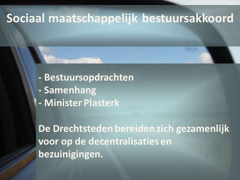 - Bestuursopdrachten - Samenhang - Minister Plasterk De Drechtsteden bereiden zich gezamenlijk voor op de decentralisaties en bezuinigingen.