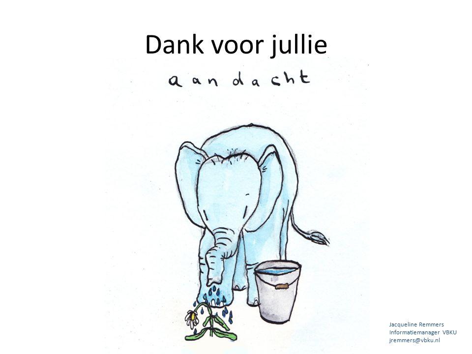 Dank voor jullie Jacqueline Remmers Informatiemanager VBKU jremmers@vbku.nl