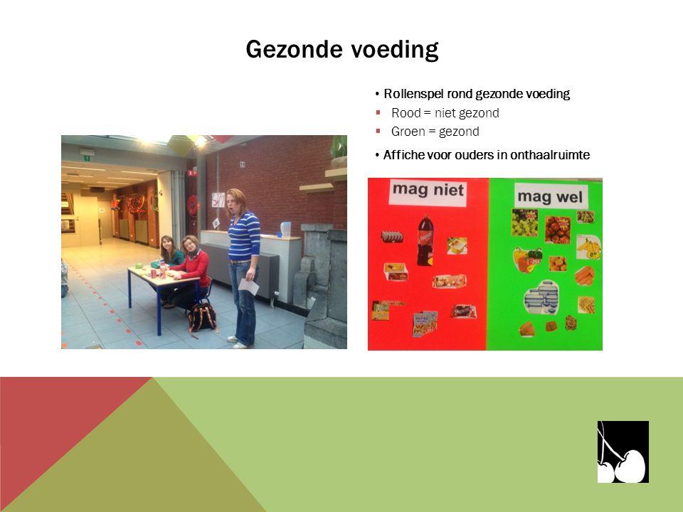 Gezonde voeding Rollenspel rond gezonde voeding  Rood = niet gezond  Groen = gezond Affiche voor ouders in onthaalruimte