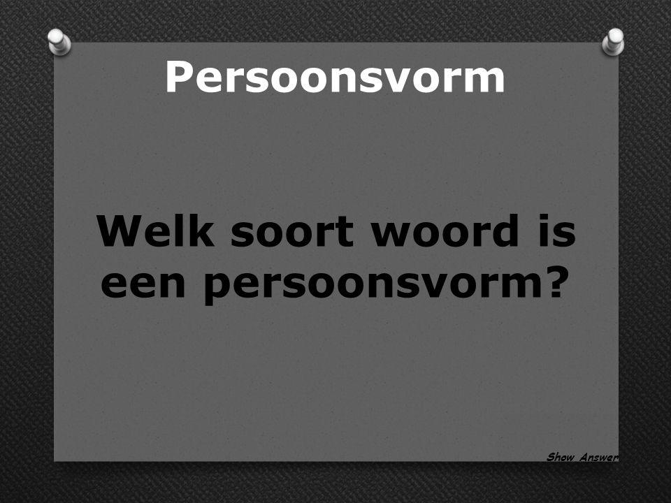 Persoonsvorm Maak de zin vragend, de persoonsvorm komt voor aan te staan Back to Board