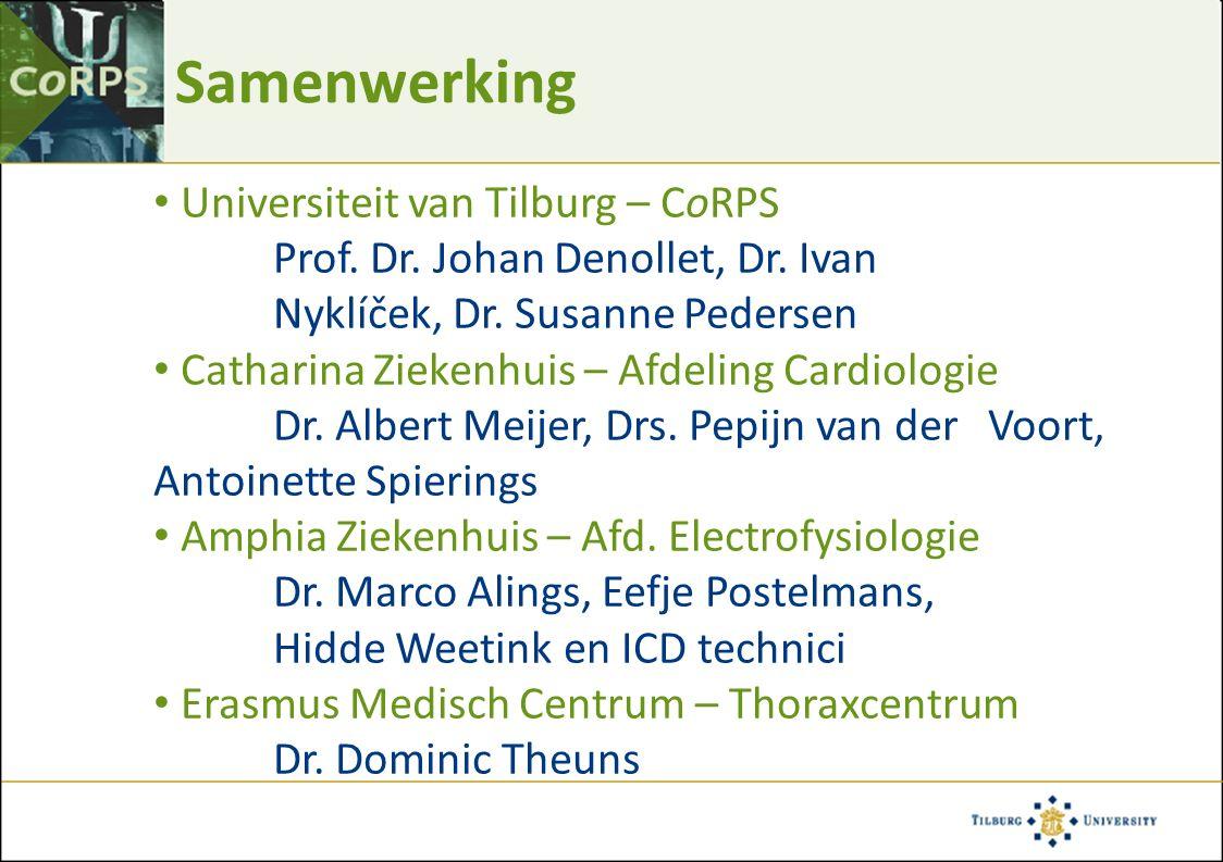Samenwerking Universiteit van Tilburg – CoRPS Prof. Dr. Johan Denollet, Dr. Ivan Nyklíček, Dr. Susanne Pedersen Catharina Ziekenhuis – Afdeling Cardio