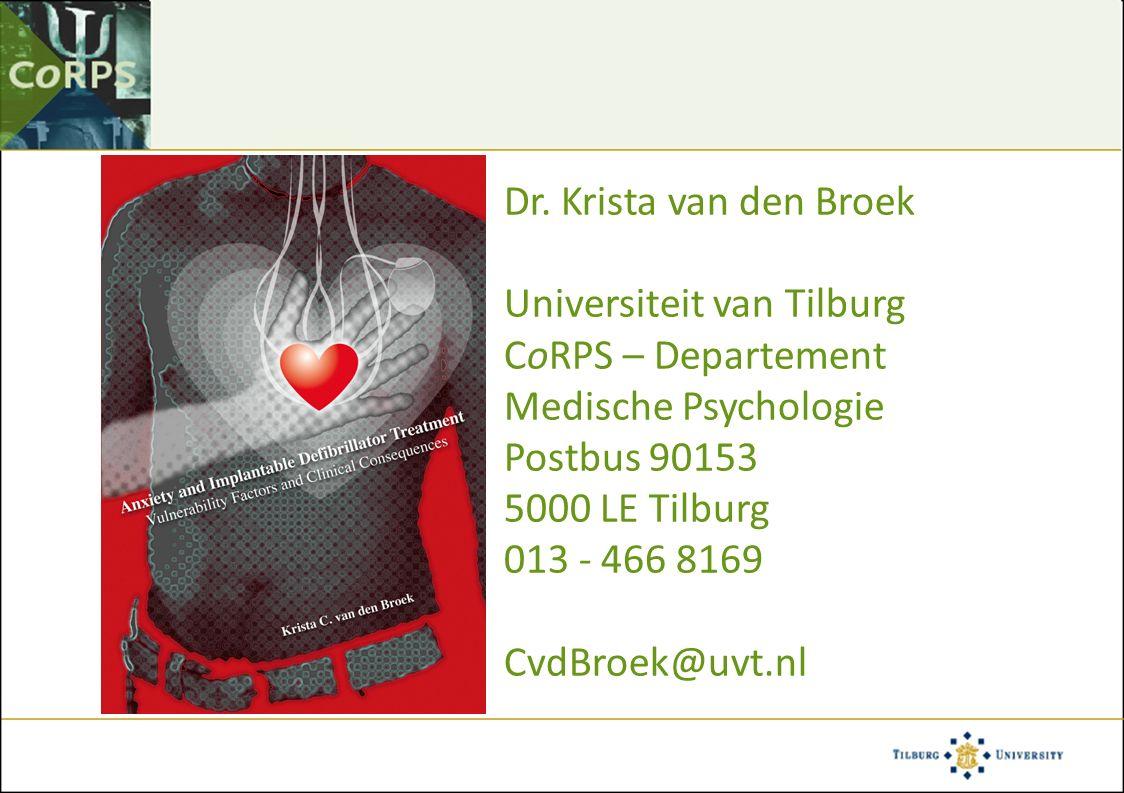 Dr. Krista van den Broek Universiteit van Tilburg CoRPS – Departement Medische Psychologie Postbus 90153 5000 LE Tilburg 013 - 466 8169 CvdBroek@uvt.n