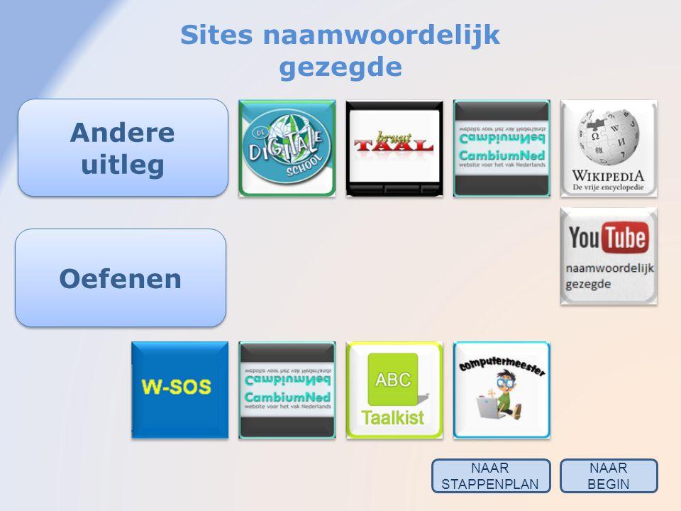 Sites naamwoordelijk gezegde Andere uitleg Oefenen NAAR BEGIN NAAR STAPPENPLAN