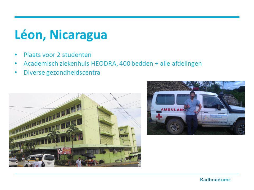 Léon, Nicaragua Plaats voor 2 studenten Academisch ziekenhuis HEODRA, 400 bedden + alle afdelingen Diverse gezondheidscentra