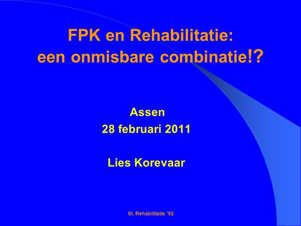 St. Rehabilitatie 92 FPK en Rehabilitatie: een onmisbare combinatie !.