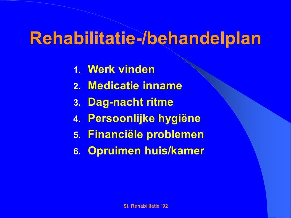 St. Rehabilitatie 92 Rehabilitatie-/behandelplan 1.