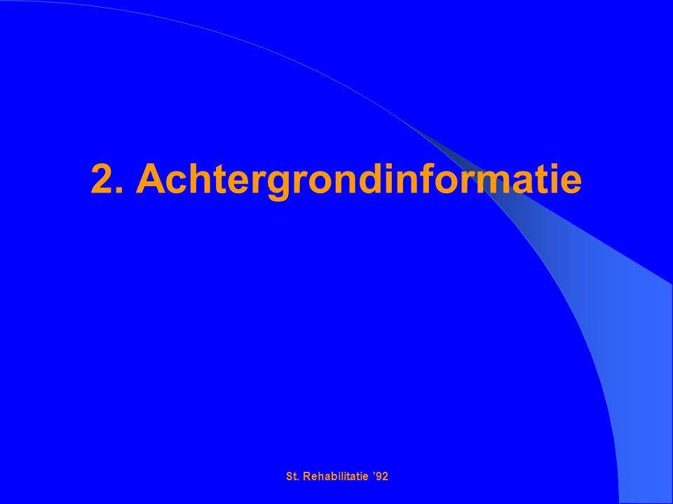 St. Rehabilitatie 92 2. Achtergrondinformatie