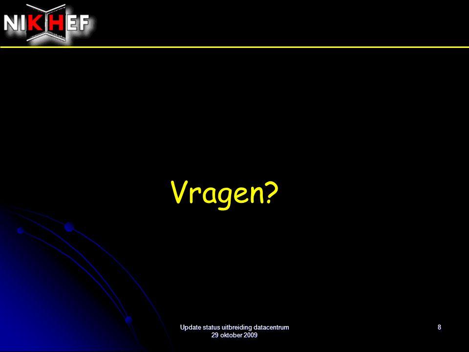 8 Vragen Update status uitbreiding datacentrum 29 oktober 2009