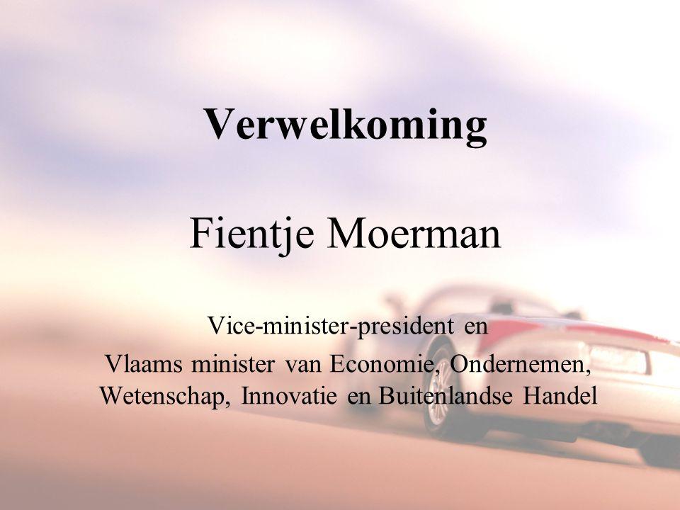 Verwelkoming Fientje Moerman Vice-minister-president en Vlaams minister van Economie, Ondernemen, Wetenschap, Innovatie en Buitenlandse Handel