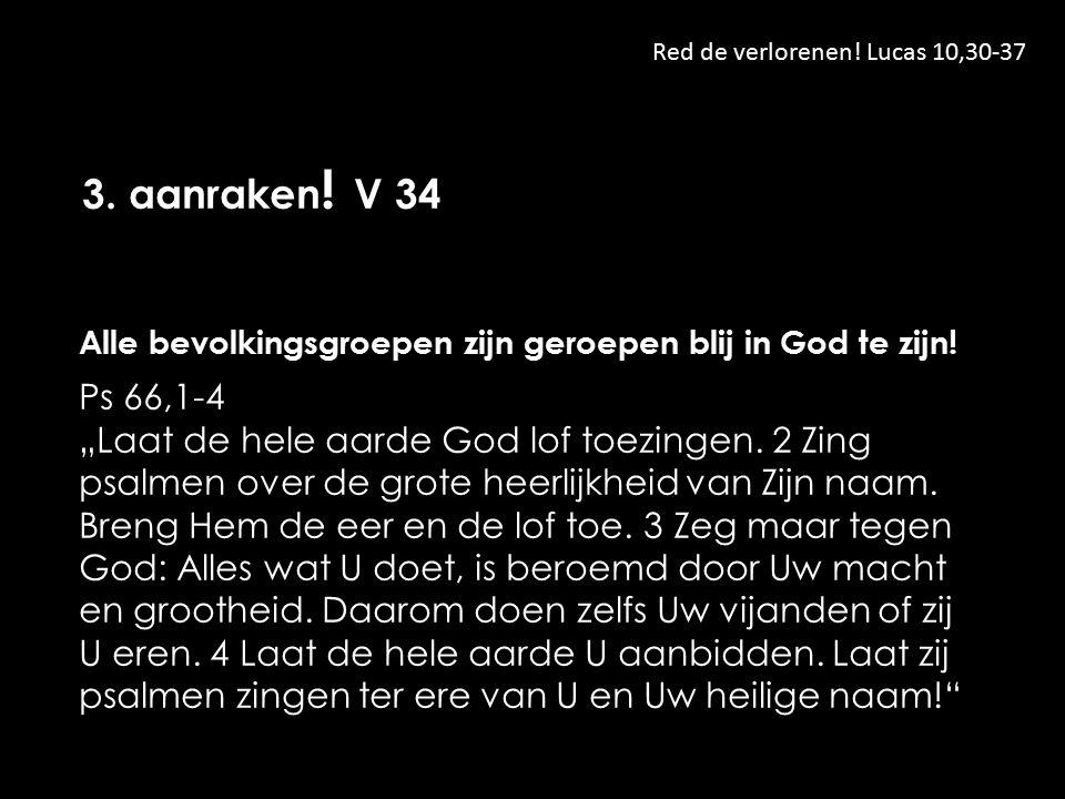 Red de verlorenen. Lucas 10,30-37 3. aanraken .