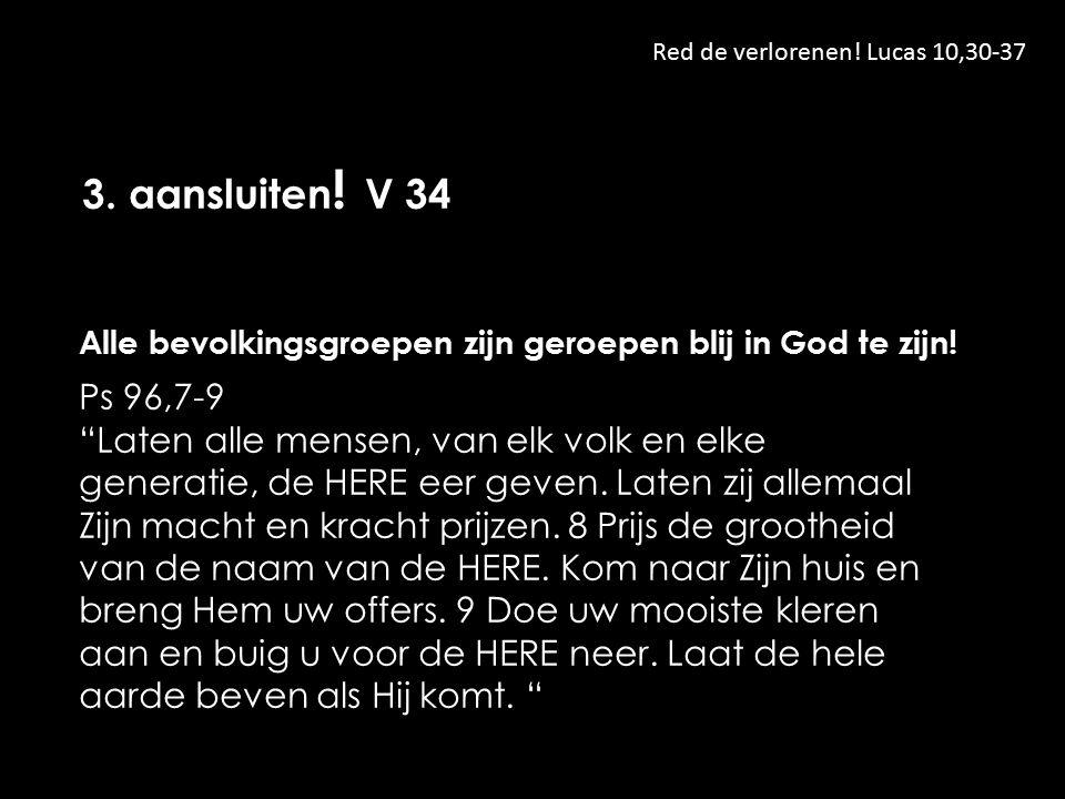 Red de verlorenen. Lucas 10,30-37 3. aansluiten .