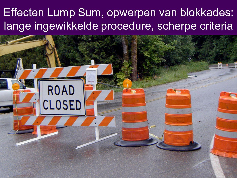 Effecten Lump Sum, opwerpen van blokkades: lange ingewikkelde procedure, scherpe criteria