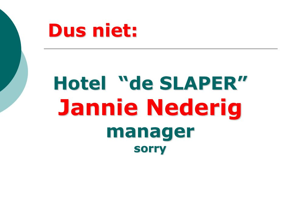 Dus niet: Hotel de SLAPER Jannie Nederig managersorry
