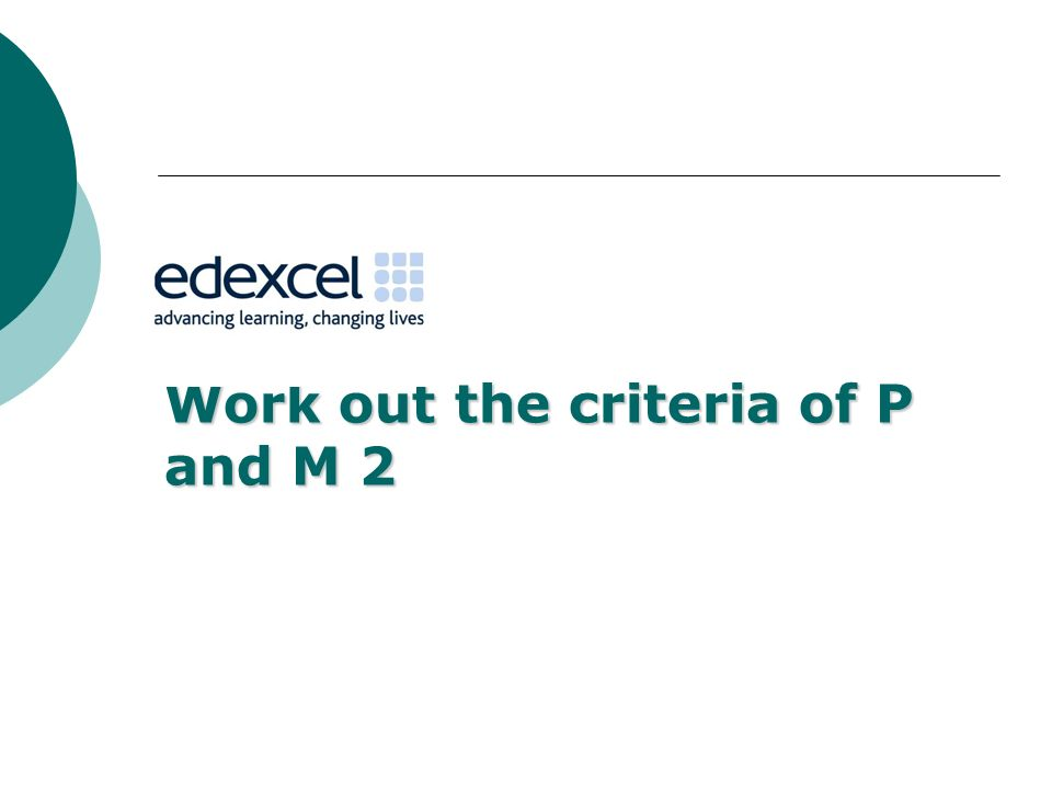 Work out the criteria of P and M 2