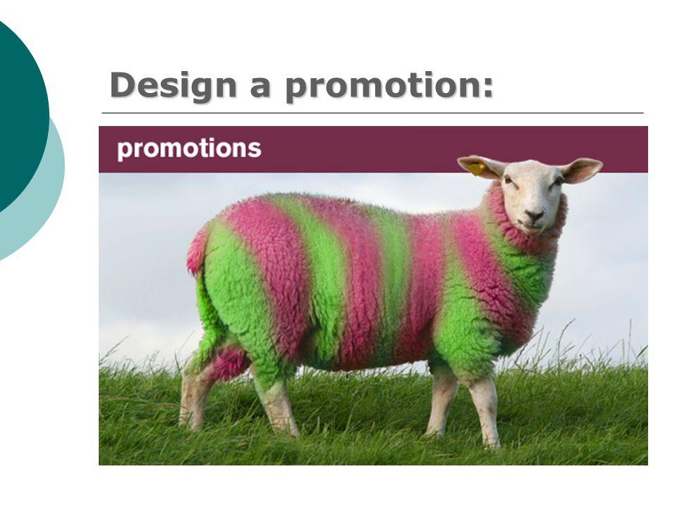 Design a promotion:
