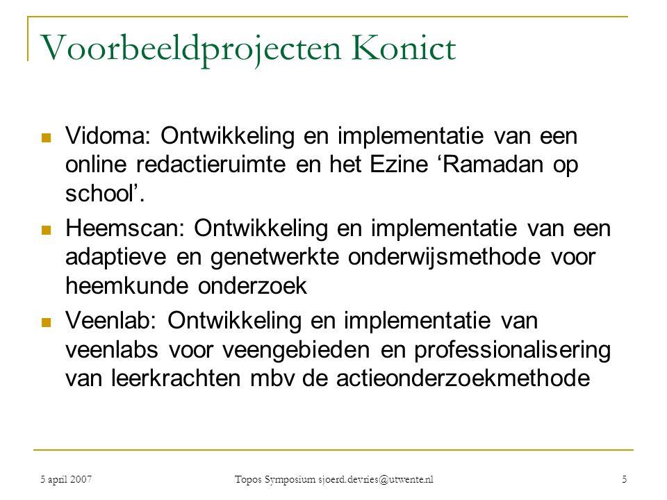 5 april 2007 Topos Symposium sjoerd.devries@utwente.nl 5 Voorbeeldprojecten Konict Vidoma: Ontwikkeling en implementatie van een online redactieruimte en het Ezine 'Ramadan op school'.