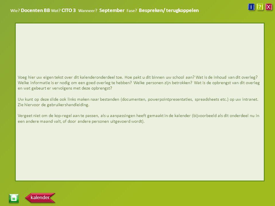 Wie. Docenten BB Wat. CITO 3 Wanneer. September Fase.