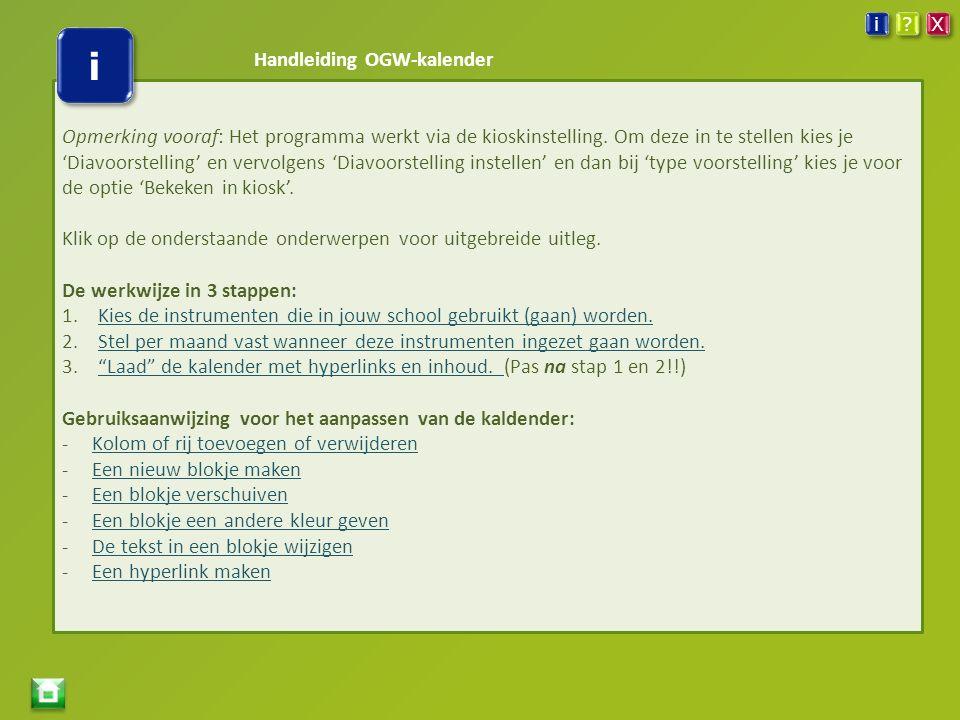 Handleiding OGW-kalender Opmerking vooraf: Het programma werkt via de kioskinstelling.