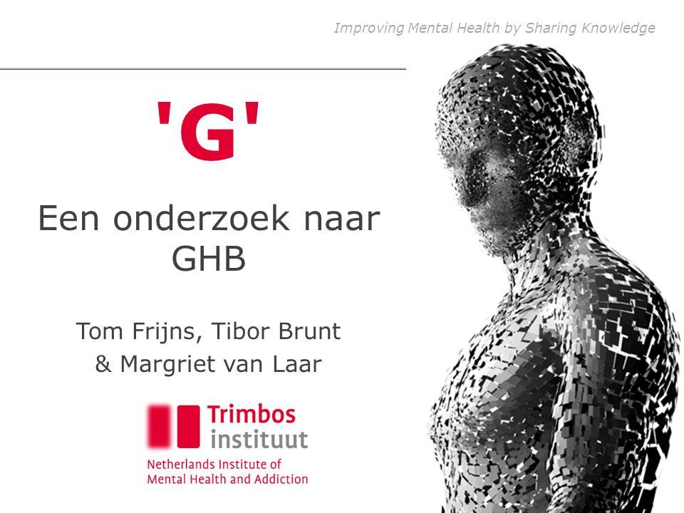 G – Een onderzoek naar GHB 12 GHB gebruik