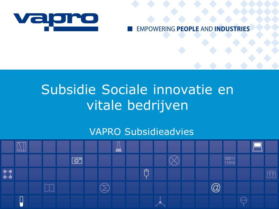 Subsidie Sociale innovatie en vitale bedrijven VAPRO Subsidieadvies