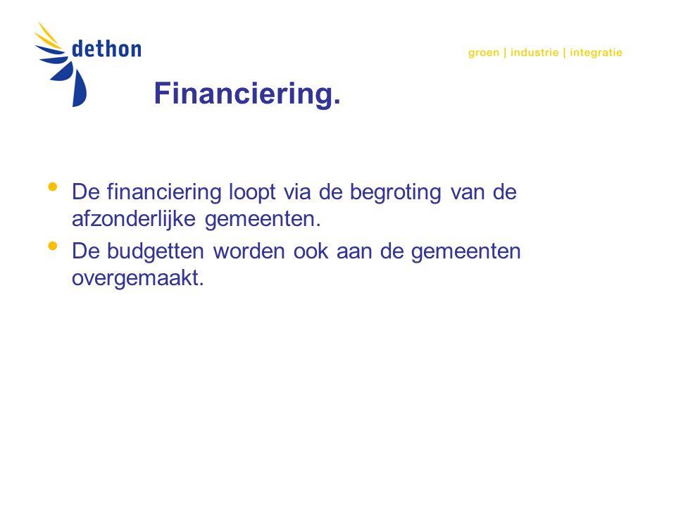 Financiering. De financiering loopt via de begroting van de afzonderlijke gemeenten.