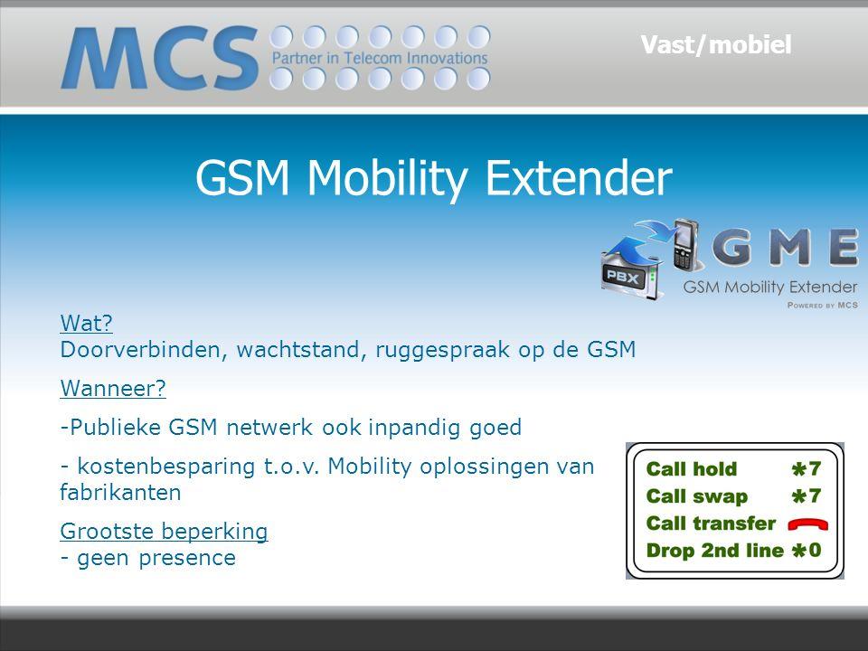 Private GSM √ DECT alternatief -> GSM als SIP client van de PBX √ BHV (alarm) altenatief -> koppeling aan zorgsystemen.