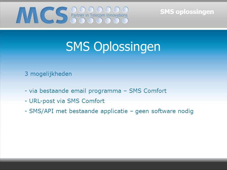 GSM/GPRS/UMTS modems MCS vertegenwoordigt diverse fabrikanten zoals Cinterion, HCP Echter: M2M oplossingen Totaal oplossing: DINBox + MCS M2M Portal