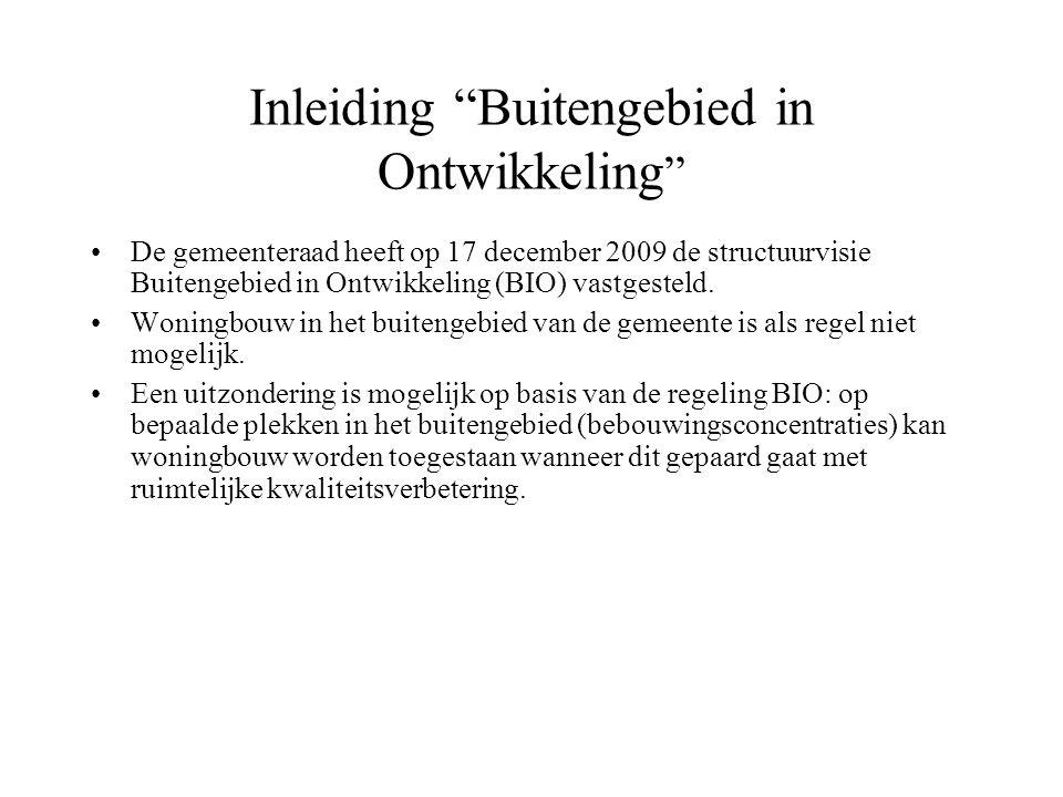 Inleiding Buitengebied in Ontwikkeling De gemeenteraad heeft op 17 december 2009 de structuurvisie Buitengebied in Ontwikkeling (BIO) vastgesteld.