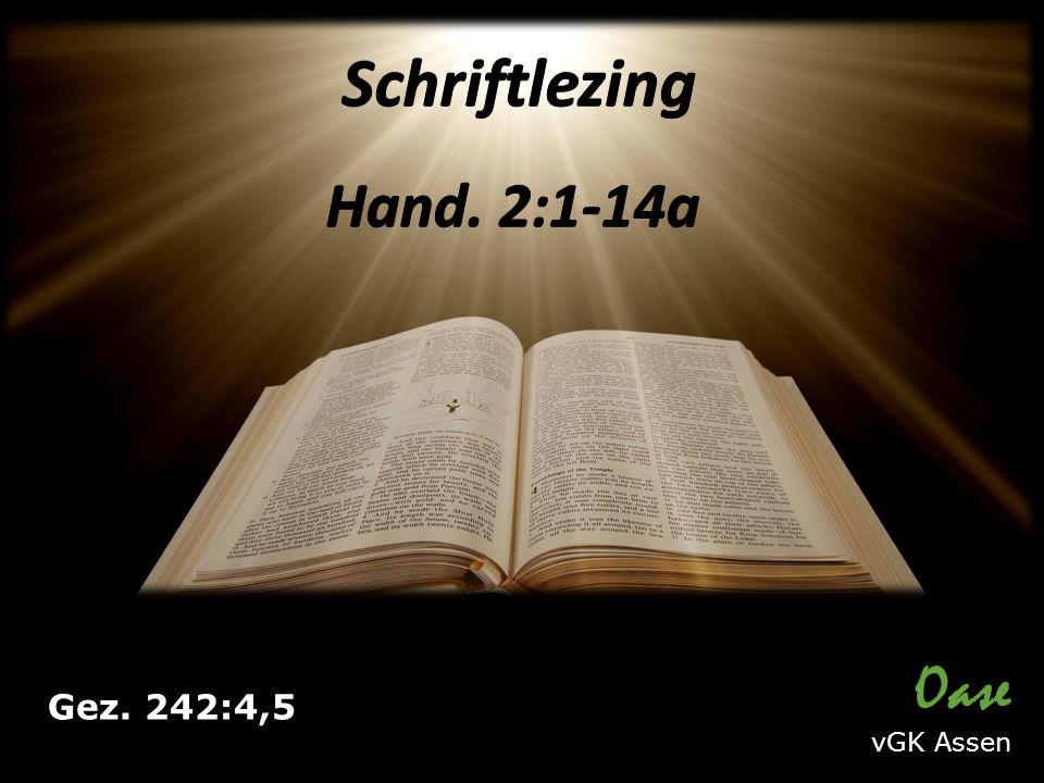 Oase vGK Assen Gez. 242:4,5