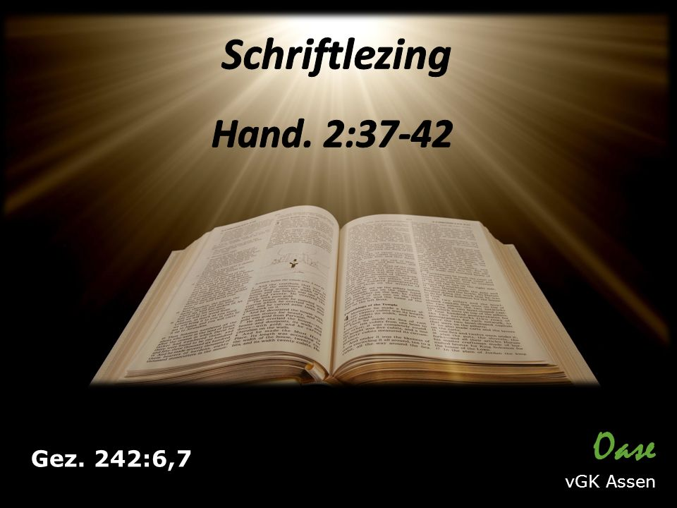 Oase vGK Assen Gez. 242:6,7