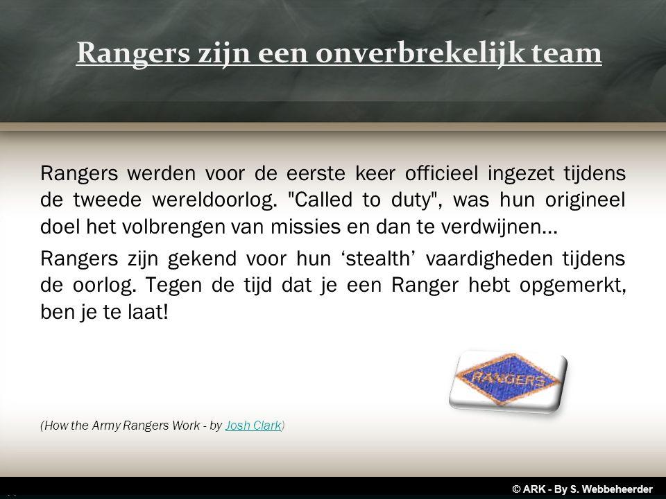 Rangers zijn een onverbrekelijk team Rangers werden voor de eerste keer officieel ingezet tijdens de tweede wereldoorlog.