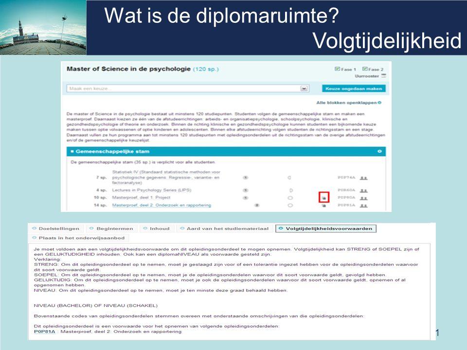 11 Wat is de diplomaruimte? Volgtijdelijkheid